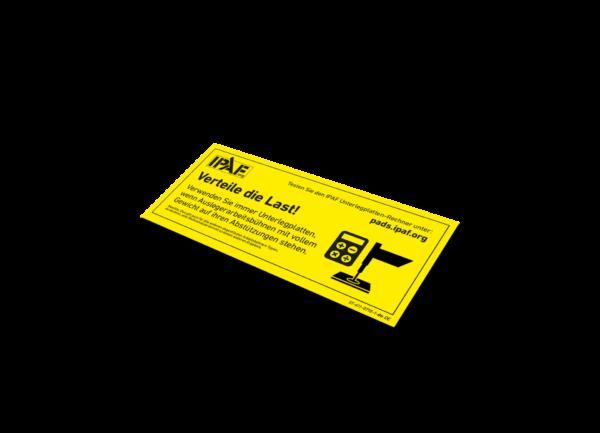 Sticker Verteile die Last! Sticker - Deutsch - Verteile die Last! Verwenden Sie immer Unterlegplatten